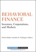 Behavioral Finance. Investors, Corporations, and Markets