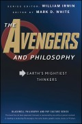 The Avengers and Philosophy. Earth's Mightiest Thinkers