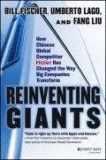 Reinventing Giants. How Chinese Global Competitor Haier Has Changed the Way Big Companies Transform
