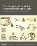The Complete Social Media Community Manager's Guide. Essential Tools and Tactics for Business Success