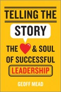 Telling the Story. The Heart and Soul of Successful Leadership