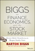 Biggs on Finance, Economics, and the Stock Market. Barton's Market Chronicles from the Morgan Stanley Years