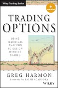 Trading Options. Using Technical Analysis to Design Winning Trades