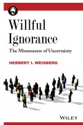 Willful Ignorance. The Mismeasure of Uncertainty