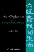 Neo-Confucianism. Metaphysics, Mind, and Morality