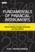 Fundamentals of Financial Instruments. An Introduction to Stocks, Bonds, Foreign Exchange, and Derivatives