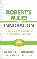 Robert's Rules of Innovation. A 10-Step Program for Corporate Survival
