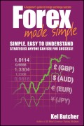 Forex Made Simple. A Beginner's Guide to Foreign Exchange Success