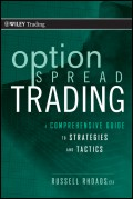 Option Spread Trading. A Comprehensive Guide to Strategies and Tactics