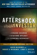 The Aftershock Investor. A Crash Course in Staying Afloat in a Sinking Economy