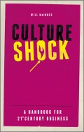 Culture Shock. A Handbook For 21st Century Business