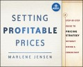 Setting Profitable Prices. A Step-by-Step Guide to Pricing Strategy--Without Hiring a Consultant