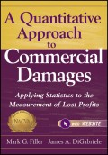 A Quantitative Approach to Commercial Damages. Applying Statistics to the Measurement of Lost Profits