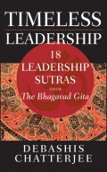 Timeless Leadership. 18 Leadership Sutras from the Bhagavad Gita