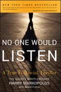 No One Would Listen. A True Financial Thriller