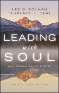 Leading with Soul. An Uncommon Journey of Spirit