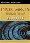 Investments Workbook. Principles of Portfolio and Equity Analysis