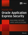 Hands-On Oracle Application Express Security. Building Secure Apex Applications