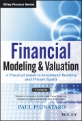 Financial Modeling and Valuation. A Practical Guide to Investment Banking and Private Equity