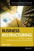 Business Restructuring. An Action Template for Reducing Cost and Growing Profit