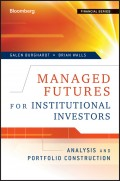 Managed Futures for Institutional Investors. Analysis and Portfolio Construction