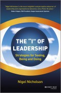 The I of Leadership. Strategies for Seeing, Being and Doing