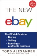 The New ebay. The Official Guide to Buying, Selling, Running a Profitable Business