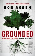 Grounded. How Leaders Stay Rooted in an Uncertain World