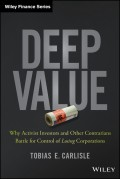 Deep Value. Why Activist Investors and Other Contrarians Battle for Control of Losing Corporations