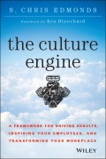 The Culture Engine. A Framework for Driving Results, Inspiring Your Employees, and Transforming Your Workplace