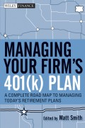 Managing Your Firm's 401(k) Plan. A Complete Roadmap to Managing Today's Retirement Plans