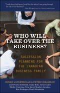 Who Will Take Over the Business?. Succession Planning for the Canadian Business Family