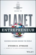 Planet Entrepreneur. The World Entrepreneurship Forum's Guide to Business Success Around the World