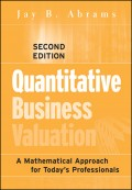Quantitative Business Valuation. A Mathematical Approach for Today's Professionals