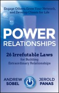 Power Relationships. 26 Irrefutable Laws for Building Extraordinary Relationships