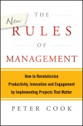 The New Rules of Management. How to Revolutionise Productivity, Innovation and Engagement by Implementing Projects That Matter