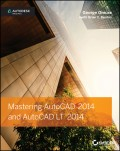 Mastering AutoCAD 2014 and AutoCAD LT 2014. Autodesk Official Press