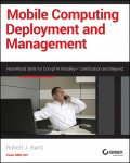 Mobile Computing Deployment and Management. Real World Skills for CompTIA Mobility+ Certification and Beyond