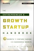The Entrepreneur's Growth Startup Handbook. 7 Secrets to Venture Funding and Successful Growth