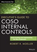 Executive's Guide to COSO Internal Controls. Understanding and Implementing the New Framework
