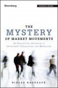 The Mystery of Market Movements. An Archetypal Approach to Investment Forecasting and Modelling