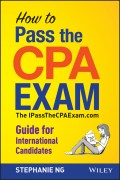 How To Pass The CPA Exam. The IPassTheCPAExam.com Guide for International Candidates