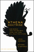 The Athena Doctrine. How Women (and the Men Who Think Like Them) Will Rule the Future
