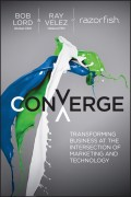 Converge. Transforming Business at the Intersection of Marketing and Technology