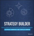 Strategy Builder. How to Create and Communicate More Effective Strategies