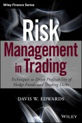 Risk Management in Trading. Techniques to Drive Profitability of Hedge Funds and Trading Desks