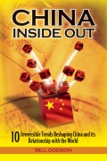 China Inside Out. 10 Irreversible Trends Reshaping China and its Relationship with the World