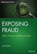Exposing Fraud. Skills, Process and Practicalities