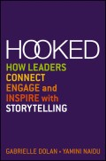 Hooked. How Leaders Connect, Engage and Inspire with Storytelling