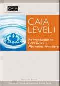 CAIA Level I. An Introduction to Core Topics in Alternative Investments